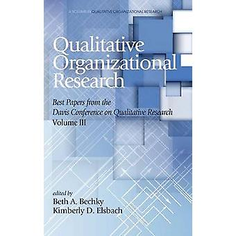 Qualitative Organizational Research - Volume 3 - Best papers from the