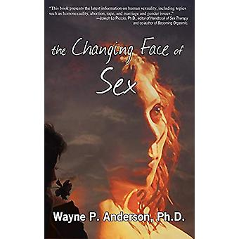 The Changing Face of Sex by Wayne P Anderson - 9781936688203 Book