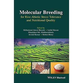 Molecular Breeding for Rice Abiotic Stress Tolerance and Nutritional Quality by Edited by Mohammad Anwar Hossain & Edited by Lutful Hassan & Edited by Khandakar Md Iftekharuddaula & Edited by ARVIND KUMAR & Edited by Robert Henry