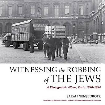 Witnessing the Robbing of the Jews by Sarah Gensburger