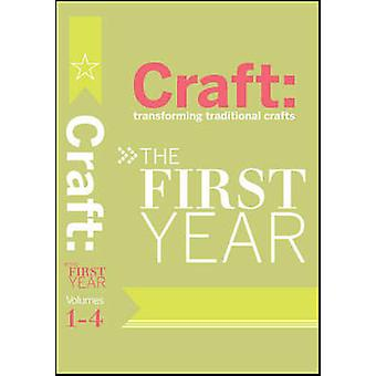Craft The First Year by Edited by Carla Sinclair