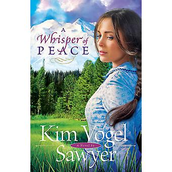 Kim Vogel Sawyerin rauhan kuiskaus