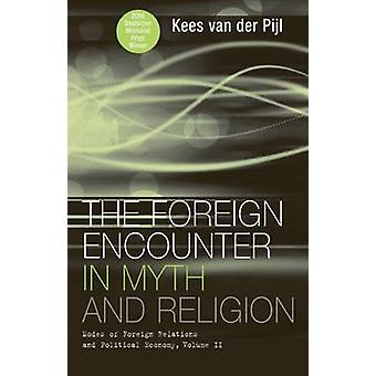 The Foreign Encounter in Myth and Religion by Kees van der Pijl
