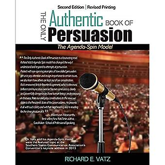 The Only Authentic Book of Persuasion: The Agenda/Spin Model