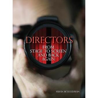 Directors - From Stage to Screen and Back Again