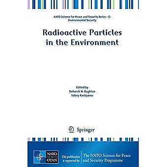 Particules radioactives dans l'environnement (NATO Science for Peace and Security Series C: Envi...