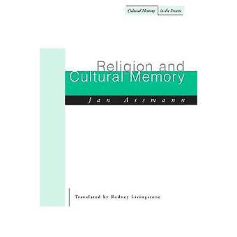 Religii i kultury pamięci - dziesięciu studiów przez Jan Assmann - Rodney Liv