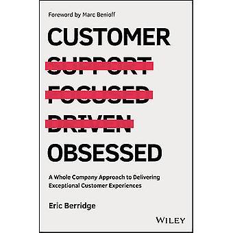 Cliente obsesionado - un enfoque de toda la compañía a entregar excepcional