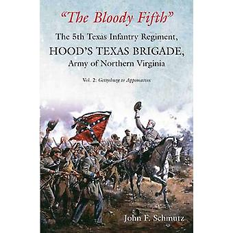 -The Bloody Fifth --The 5th Texas Infantry Regiment - Hood's Texas Bri
