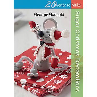 Décorations de Noël de sucre par Georgie Gresset - livre 9781782210153