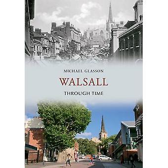 Walsall a través del tiempo por Michael Glasson - libro 9781848687486
