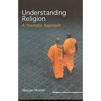 Comprensione di religione - un approccio tematico di Moojan Momen - 9781851
