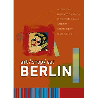 art/shop/eat Berlin by Simon Garnett - 9781905131051 Book