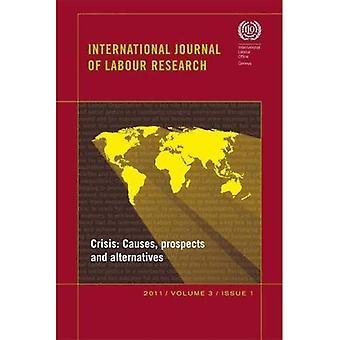 Crisis: Oorzaken, vooruitzichten en alternatieven (International Journal of arbeid onderzoek)