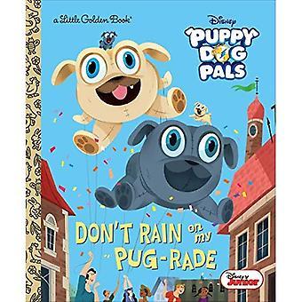 Inte regna på min mops-Rade (Disney Junior valp hund Pals) (liten gyllene bok)