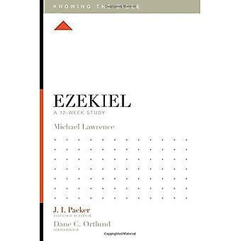 Hesekiel: Ein 12-Wochen-Studie (Kenntnis der Bibel)
