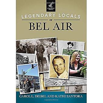 Legendary Locals of Bel Air (Legendary Locals)