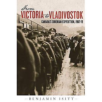 De Victoria à Vladivostok: expédition de Sibérie au Canada, 1917-19