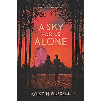 A Sky for Us Alone by A Sky for Us Alone - 9780062697028 Book