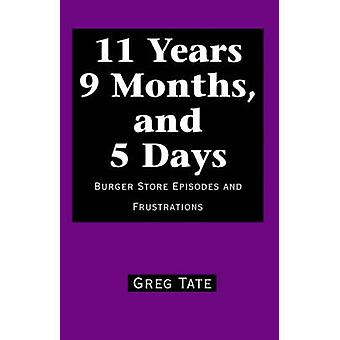 11 سنة 9 أشهر و 5 أيام الحلقات متجر برغر والاحباطات من جريج & تيت