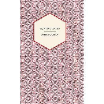 Huntingtower by Buchan & John