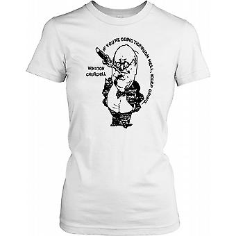 Winston Churchill tilbud - hvis du går gjennom helvete holder går damer T skjorte