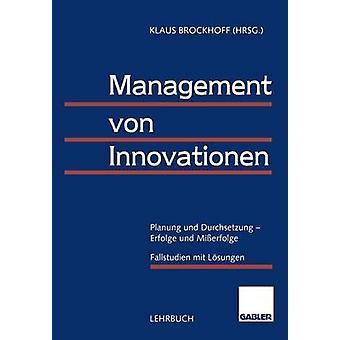 Beheer von innovaties Planung und Durchsetzung Erfolge und Mierfolge door Brockhoff & Klaus