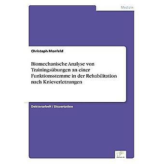Biomechanische Analyse von Trainingsbungen en einer Funktionsstemme i an der rehabilitering nach Knieverletzungen af Monfeld & Christoph