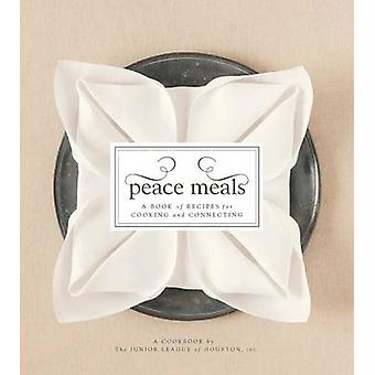 Peace Meals - A Book of Recipes for Cooking and Connecting by Junior L