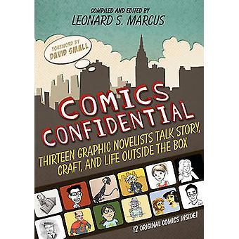 Comics Confidential - Thirteen Graphic Novelists Talk Story - Craft -