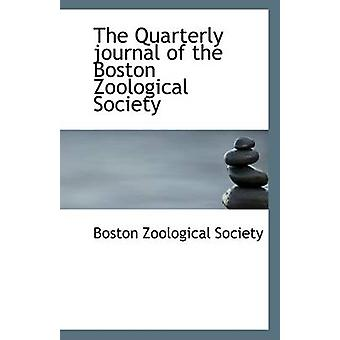 The Quarterly Journal of the Boston Zoological Society by Boston Zool