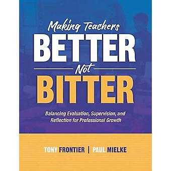Making Teachers Better - Not Bitter - Balancing Evaluation - Supervisi