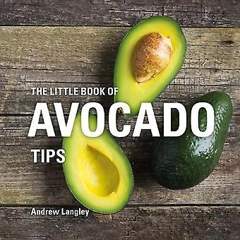 The Little Book of Avocado Tips by Andrew Langley - 9781472956750 Book