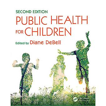 Public Health for Children (2nd Revised edition) by Diane DeBell - 97