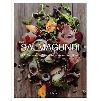 Salmagundi - A Celebration of Salads from Around the World by Sally Bu