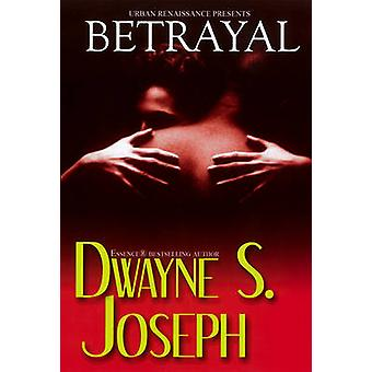 Betrayal by Dwayne S. Joseph - 9781601621900 Book