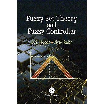 Fuzzy Set Theory and Fuzzy Controller by D. S. Hooda - Vivek Raich -