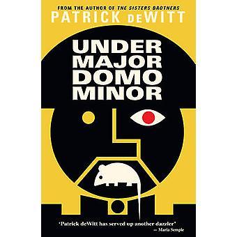 Undermajordomo Minor by Patrick deWitt - 9781847088727 Book