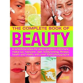 The Beauty - Complete Book of - A practical step-by-step guide to skin