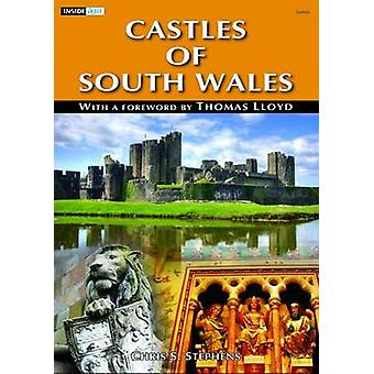 Castles of South Wales by Chris S. Stephens - 9781848512245 Book