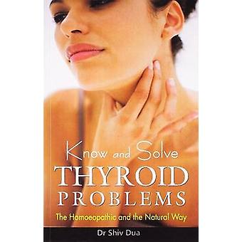 Know & Solve Thyroid Problems by Shiv Dua - 9788131906200 Book