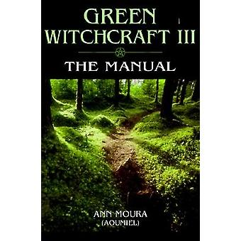 Green Witchcraft: The manual 9781567186888