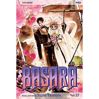 Basara - Volume 27 by Yumi Tamura - 9781421509846 Book