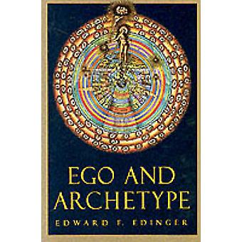Ego and Archetype - Individuation and the Religious Function of the Ps