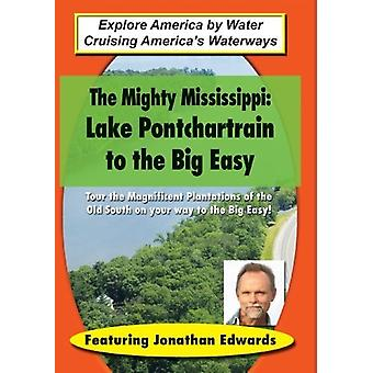 Mighty Mississippi: Lake Pontchartrain to the Big [DVD] USA import