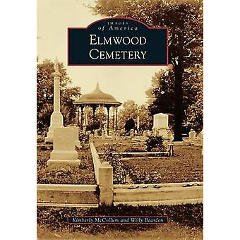 Elmwood Cemetery by Kimberly McCollum - 9781467117487 Book