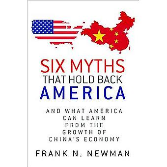 Six Myths That Hold Back America - And What America Can Learn from the