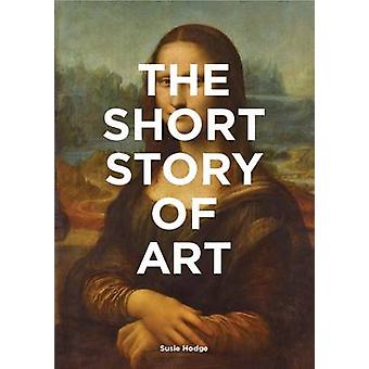 Short Story of Art by Susie Hodge