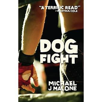 Dog Fight by Michael J Malone