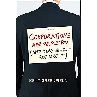 Corporations Are People Too par Kent Greenfield